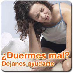 Duermes mal?